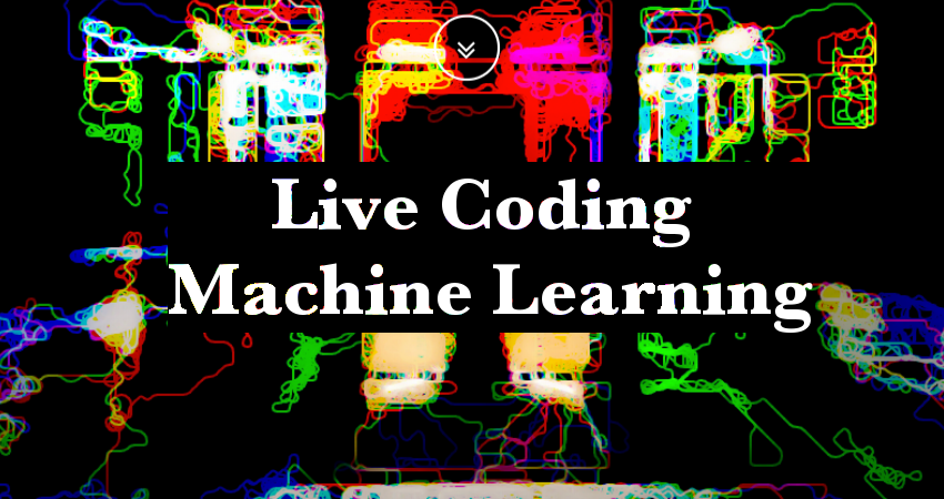 Live Coding Machine Learning