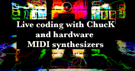 Live coding with ChucK and hardware MIDI synthesizers