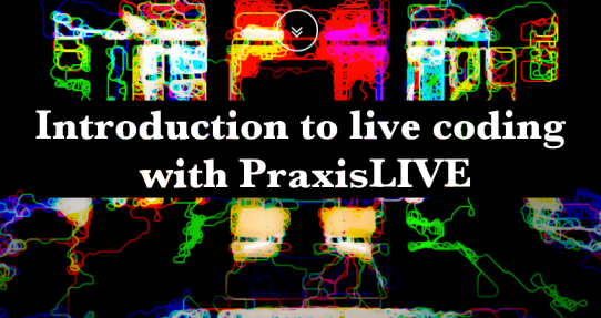 Introduction to live coding with PraxisLIVE by Neil C Smith