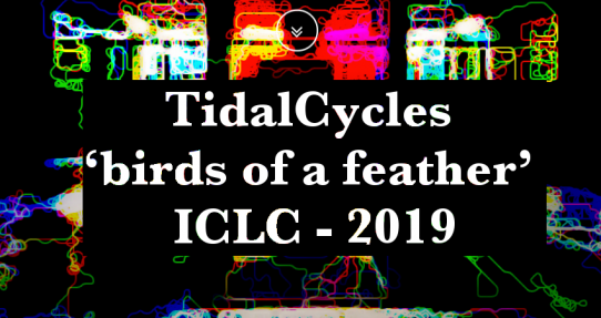 TidalCycles 'birds of a feather' ICLC - 2019